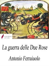 Cover La guerra delle Due Rose
