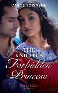 Cover Knight's Forbidden Princess (Mills & Boon Historical) (Princesses of the Alhambra, Book 1)