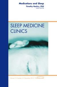 Cover Medications and Sleep, An Issue of Sleep Medicine Clinics - E-Book