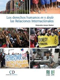 Cover Los derechos humanos en y desde las Relaciones Internacionales