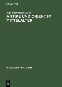 Cover Antike und Orient im Mittelalter