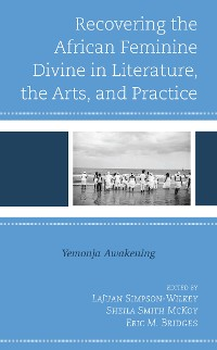 Cover Recovering the African Feminine Divine in Literature, the Arts, and Practice
