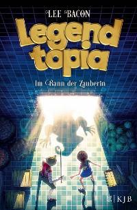 Cover Legendtopia – Im Bann der Zauberin
