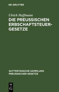 Cover Die preußischen Erbschaftsteuergesetze
