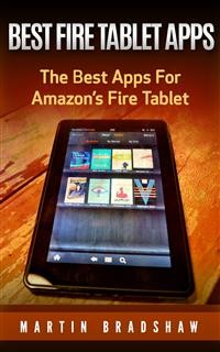 Cover Best Fire Tablet Apps: The Best Apps For Amazon's Fire Tablet
