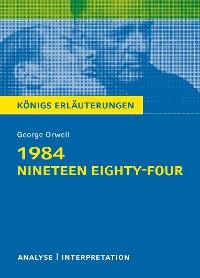 Cover 1984 - Nineteen Eighty-Four von George Orwell. Königs Erläuterungen.