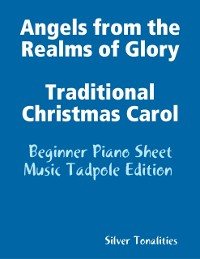 Cover Angels from the Realms of Glory Traditional Christmas Carol - Beginner Piano Sheet Music Tadpole Edition