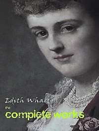 Cover The Complete Works of Edith Wharton