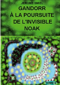 Cover Gandorr à la Poursuite de l'Invisible Noak