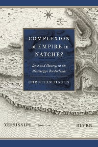 Cover Complexion of Empire in Natchez