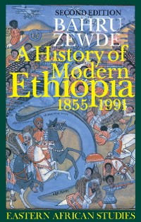 Cover A History of Modern Ethiopia, 1855–1991