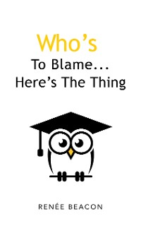 Cover Who's to Blame...Here's the Thing