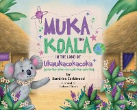 Cover Muka the Koala in the Land of Ukaukacokacoka