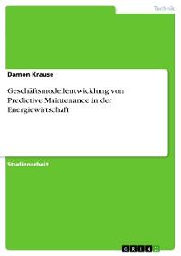 Cover Geschäftsmodellentwicklung von Predictive Maintenance in der Energiewirtschaft