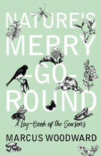 Cover Nature's Merry-Go-Round - A Log-Book of the Seasons