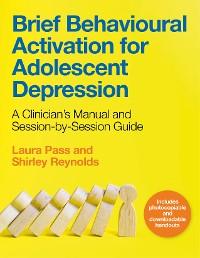 Cover Brief Behavioural Activation for Adolescent Depression