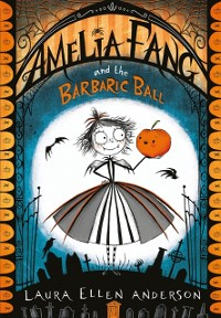 Cover Amelia Fang and the Barbaric Ball