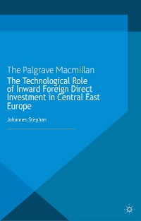 Cover The Technological Role of Inward Foreign Direct Investment in Central East Europe