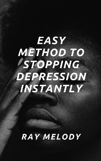 Cover Easy Method To Stopping Depression Instantly