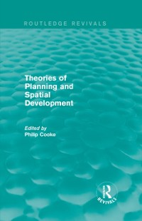 Cover Routledge Revivals: Theories of Planning and Spatial Development (1983)
