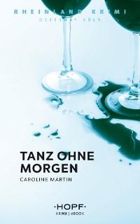 Cover Rheinland-Krimi 5: Tanz ohne Morgen