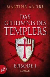 Cover Das Geheimnis des Templers - Episode I