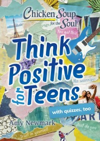 Cover Chicken Soup for the Soul: Think Positive for Teens