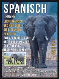 Cover Spanisch Lernen - Lerne Spanisch und hilf dabei, die Elefanten zu retten