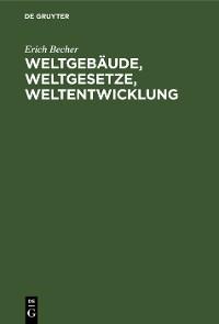 Cover Weltgebäude, Weltgesetze, Weltentwicklung