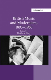 Cover British Music and Modernism, 1895-1960