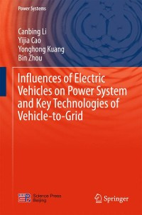 Cover Influences of Electric Vehicles on Power System and Key Technologies of Vehicle-to-Grid