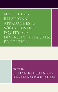 Cover Mindful and Relational Approaches to Social Justice, Equity, and Diversity in Teacher Education