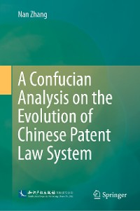Cover A Confucian Analysis on the Evolution of Chinese Patent Law System