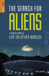Cover The Search for Aliens: A Rough Guide to Life on Other Worlds