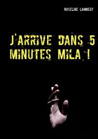 Cover J'arrive dans 5 minutes Mila !