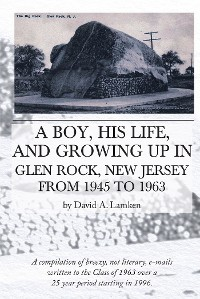 Cover A Boy, His Life, And Growing Up In Glen Rock, New Jersey From 1945 to 1963