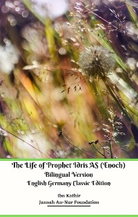 Cover The Life of Prophet Idris AS (Enoch) Bilingual Version English Germany Classic Edition