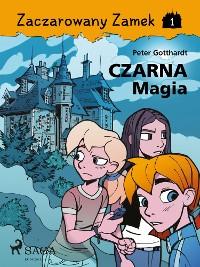 Cover Zaczarowany Zamek 1 - Czarna Magia