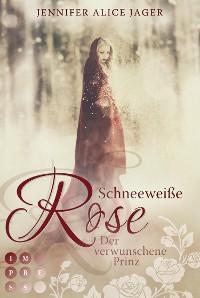 Cover Schneeweiße Rose. Der verwunschene Prinz (Rosenmärchen 1)