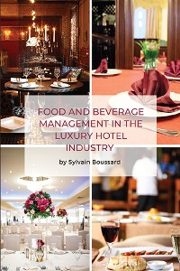 Cover Food and Beverage Management in the Luxury Hotel Industry