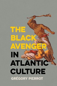 Cover The Black Avenger in Atlantic Culture