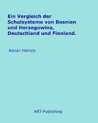 Cover Ein Vergleich der Schulsysteme von Bosnien und Herzegowina, Deutschland und Finnland.