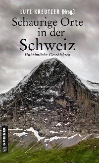 Cover Schaurige Orte in der Schweiz