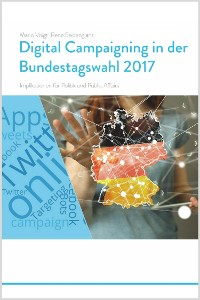 Cover Trendstudie Digital Campaigning in der Bundestagswahl 2017 - Implikationen für Politik und Public Affairs