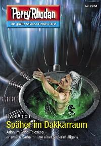 Cover Perry Rhodan 2964: Späher im Dakkarraum