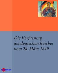 Cover Die Verfassung des deutschen Reiches vom 28. März 1849