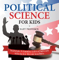 Cover Political Science for Kids - Presidential vs Parliamentary Systems of Government | Politics for Kids | 6th Grade Social Studies