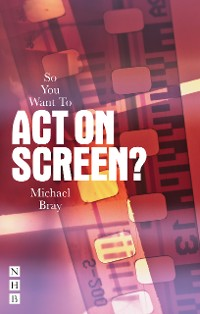 Cover So You Want To Act On Screen?