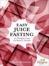 Cover Easy Juice Fasting for Weight Loss and Better Health