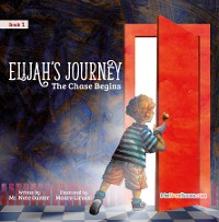 Cover Elijah's Journey Storybook 1, The Chase Begins
